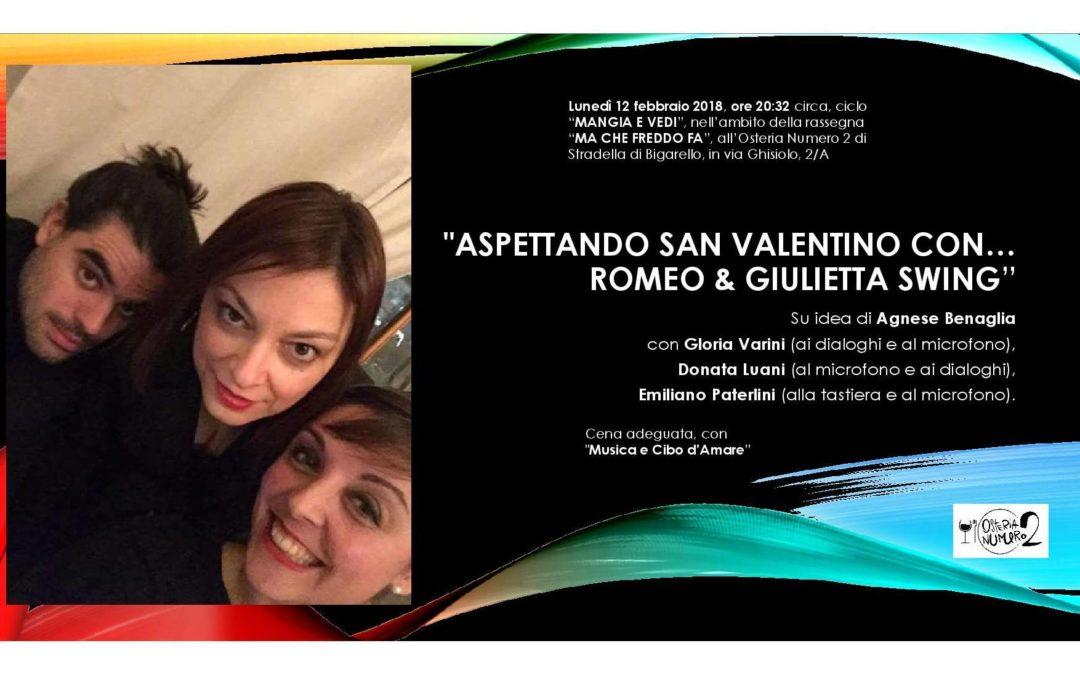 """""""ASPETTANDO SAN VALENTINO CON… ROMEO & GIULIETTA SWING"""""""