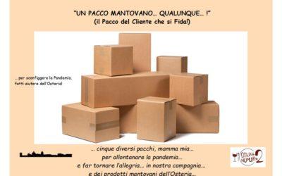 """""""UN PACCO MANTOVANO… QUALUNQUE… !"""" (IL PACCO DEL CLIENTE CHE SI FIDA)"""